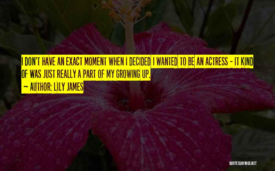 Lily James Quotes 816857