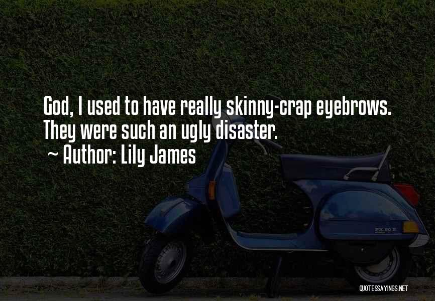 Lily James Quotes 844966