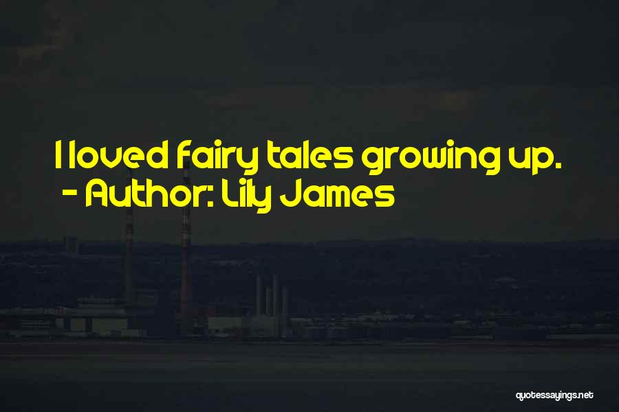 Lily James Quotes 909385
