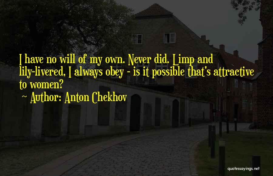 Lily Livered Quotes By Anton Chekhov