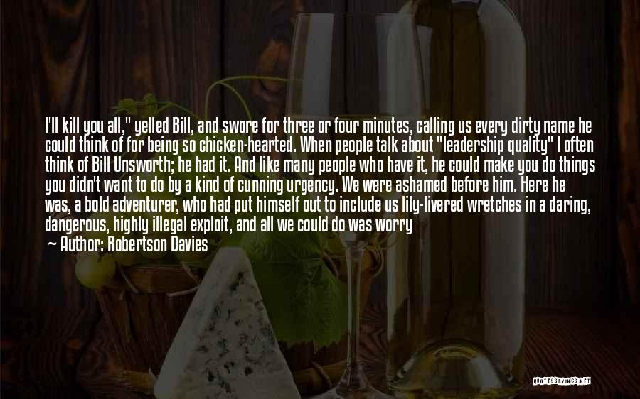 Lily Livered Quotes By Robertson Davies