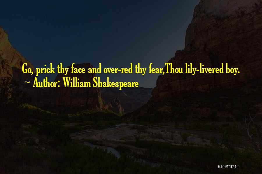 Lily Livered Quotes By William Shakespeare