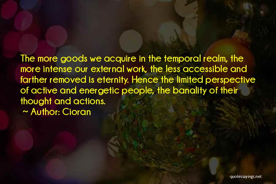 Limited Perspective Quotes By Cioran