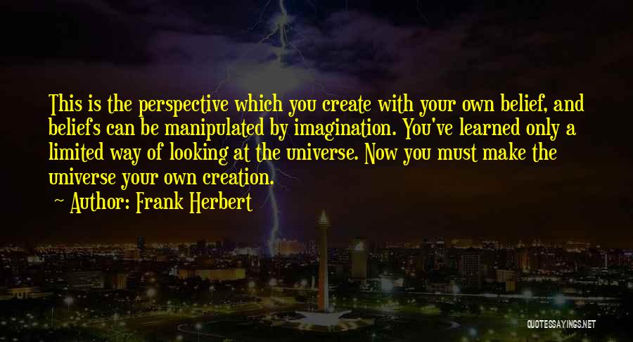 Limited Perspective Quotes By Frank Herbert