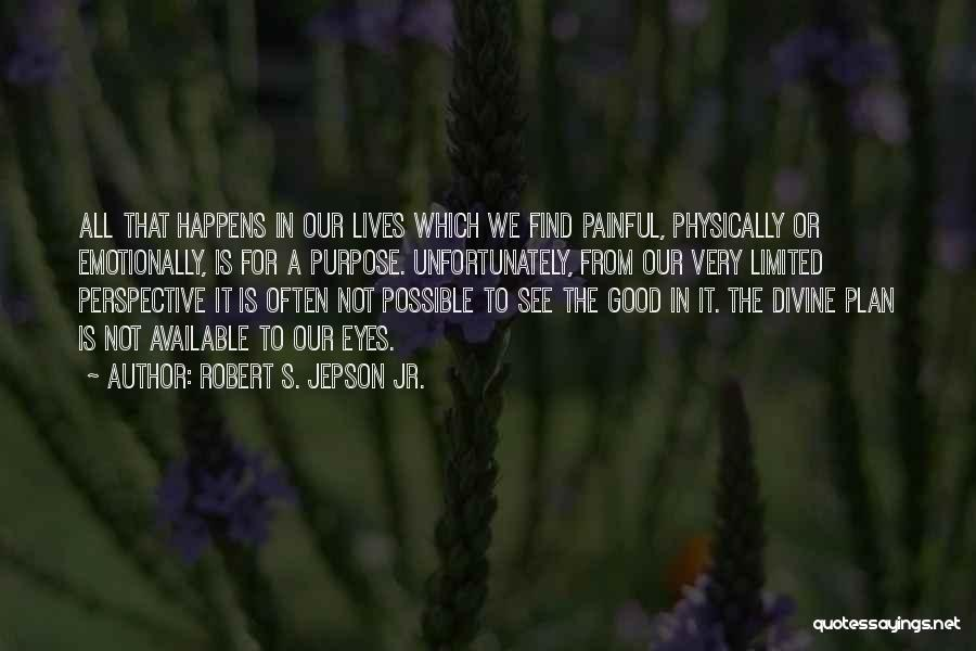 Limited Perspective Quotes By Robert S. Jepson Jr.