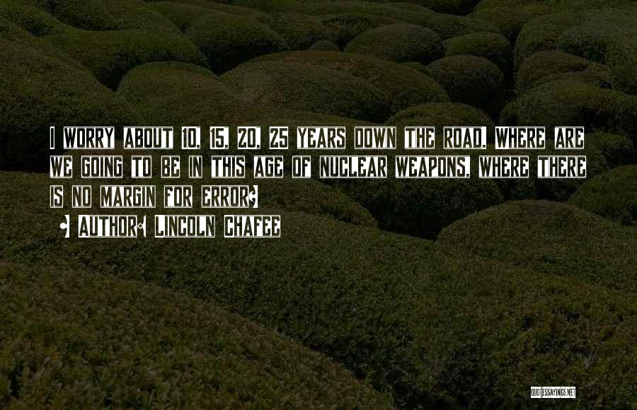 Lincoln Chafee Quotes 2263080