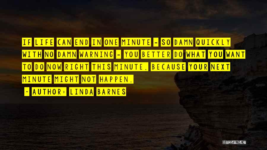 Linda Barnes Quotes 712174