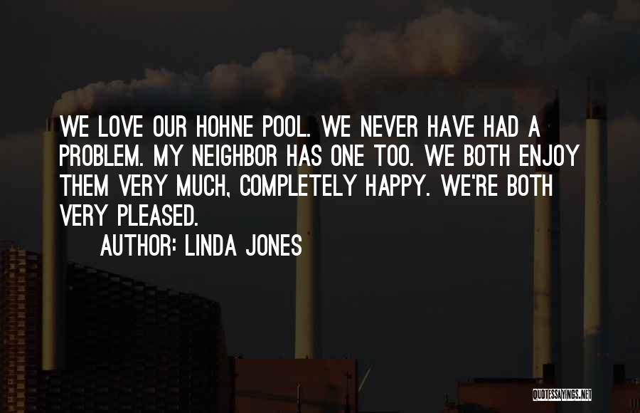 Linda Jones Quotes 845936