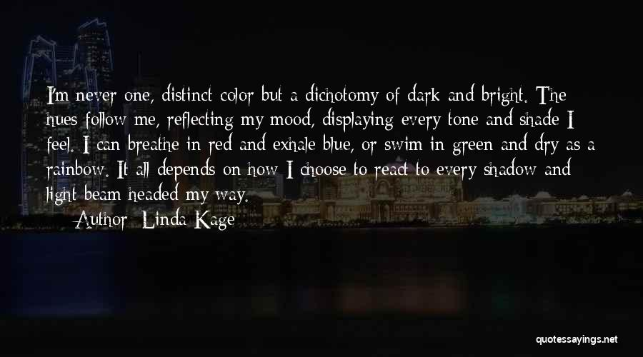 Linda Kage Quotes 1162122