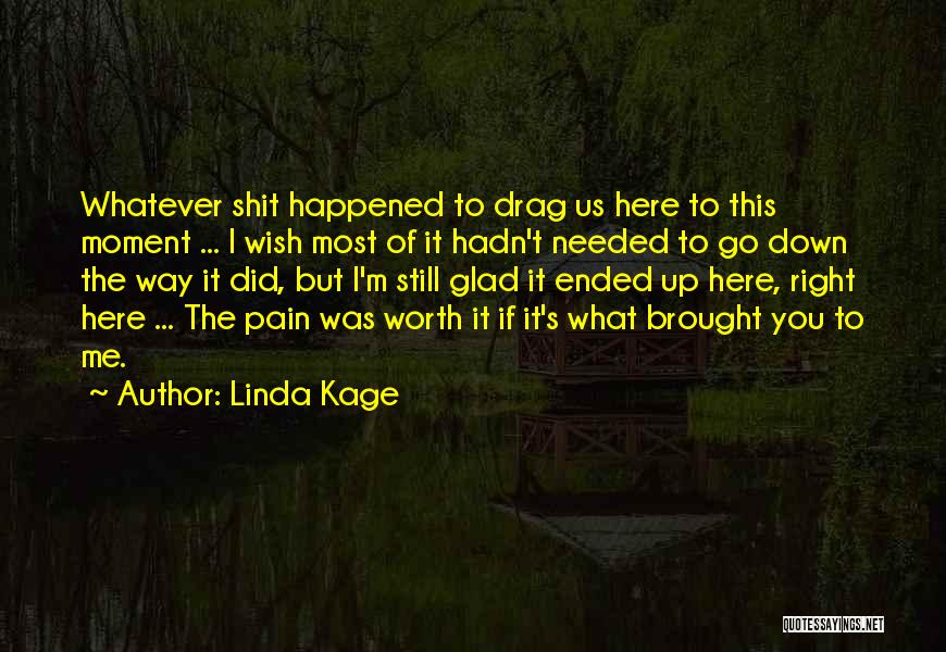 Linda Kage Quotes 1307639