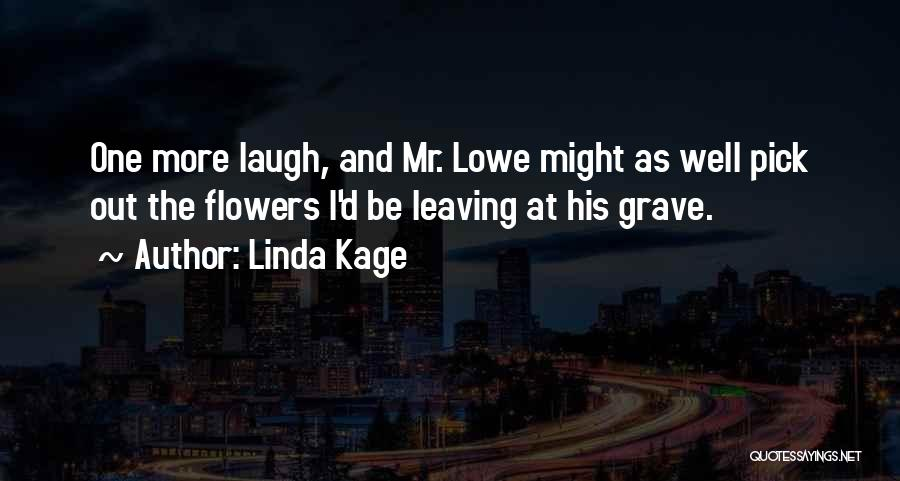 Linda Kage Quotes 1561300