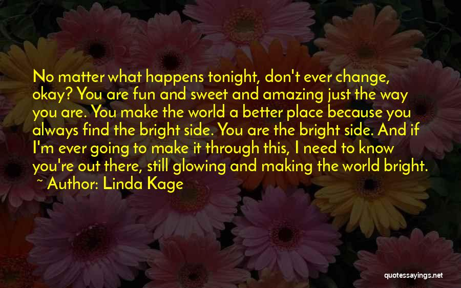 Linda Kage Quotes 1907145