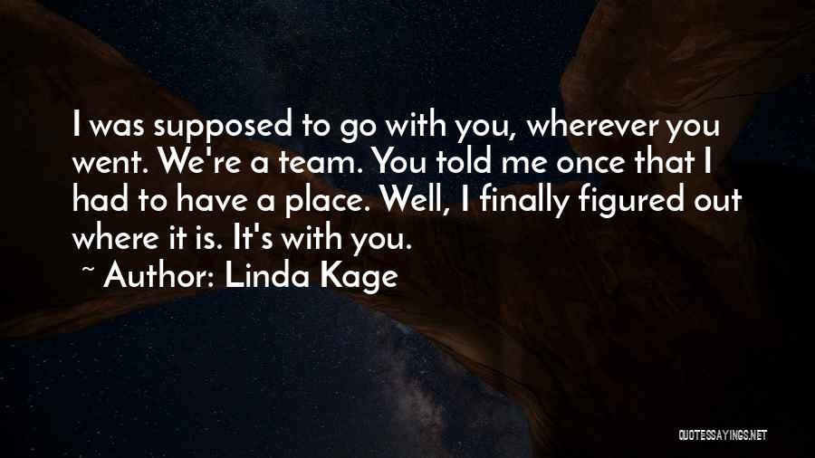 Linda Kage Quotes 1932496