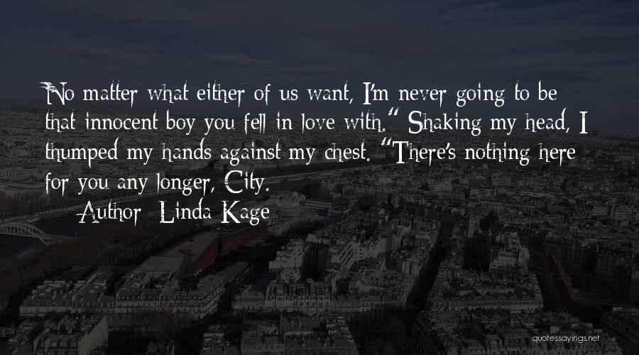 Linda Kage Quotes 263274