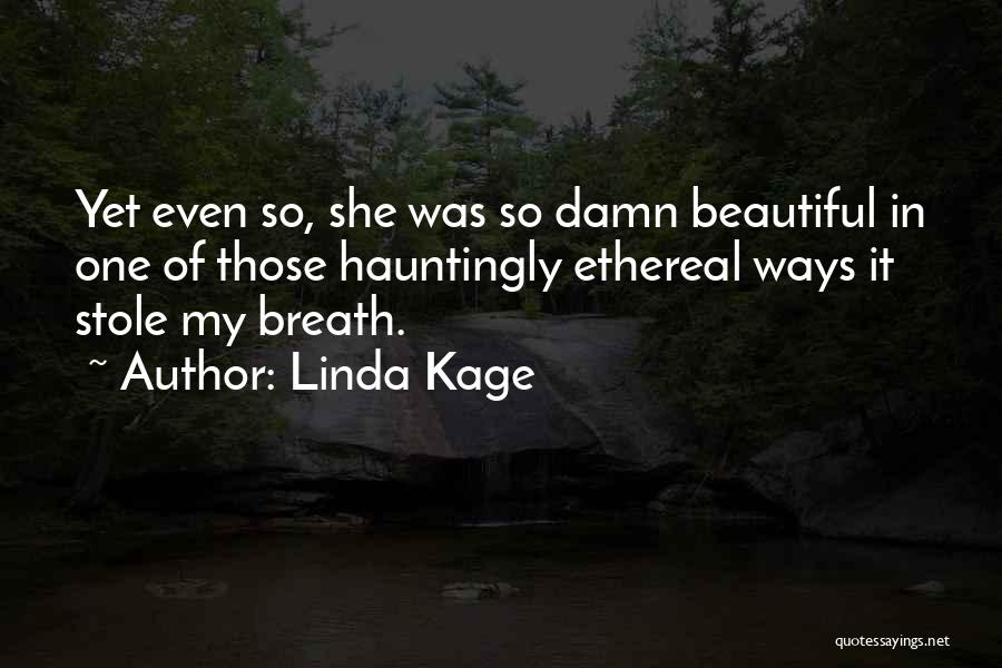 Linda Kage Quotes 285922