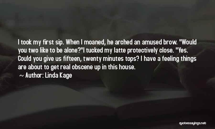 Linda Kage Quotes 465516