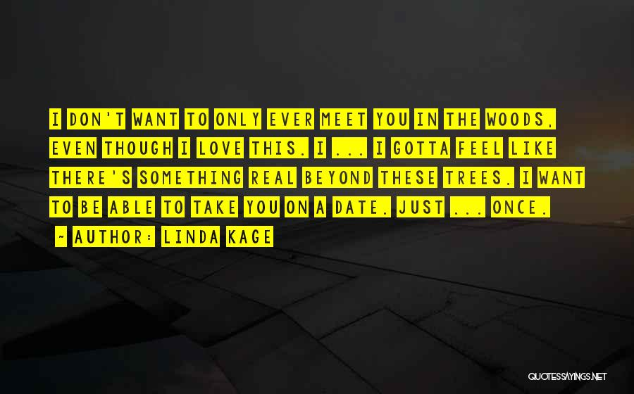 Linda Kage Quotes 506019