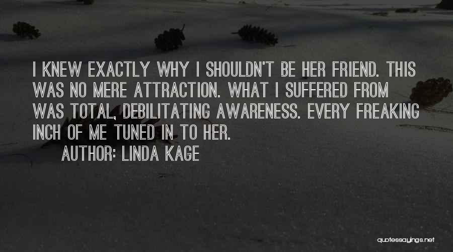 Linda Kage Quotes 537362
