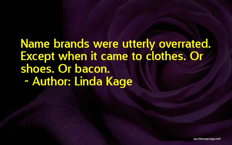Linda Kage Quotes 721223