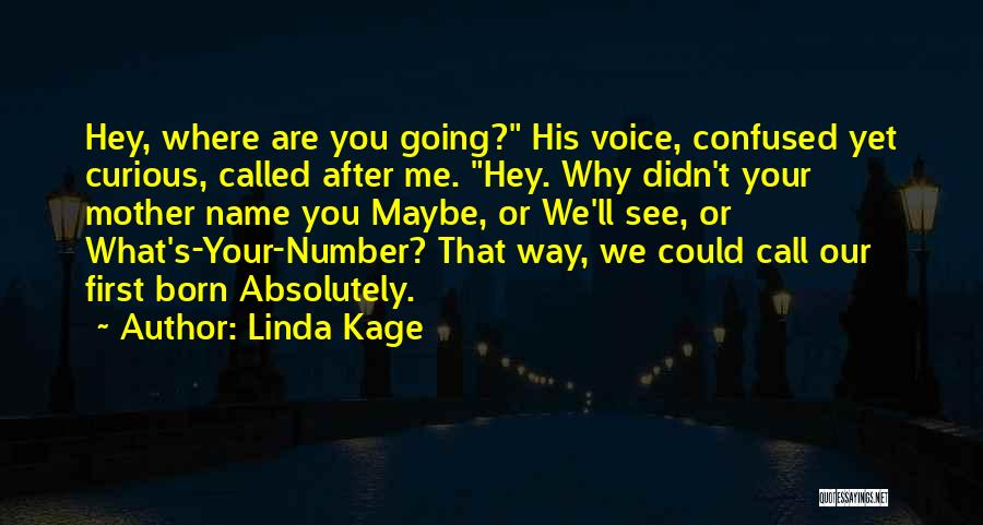 Linda Kage Quotes 872247