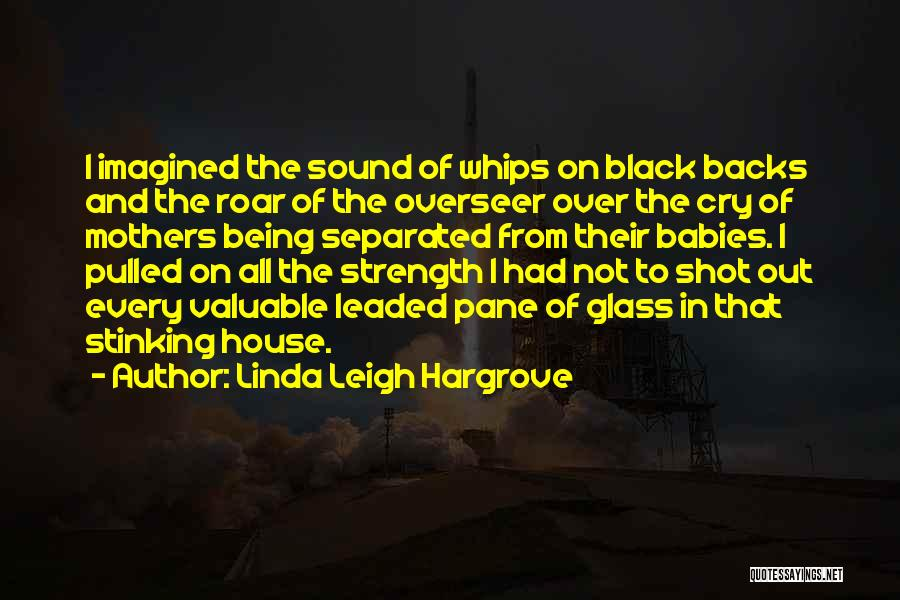Linda Leigh Hargrove Quotes 2001724