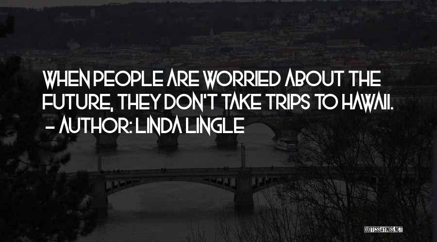 Linda Lingle Quotes 1081555