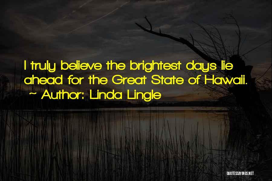 Linda Lingle Quotes 1680320
