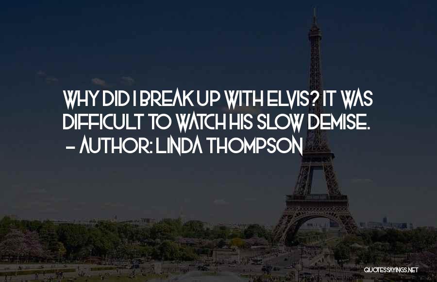 Linda Thompson Quotes 1912683