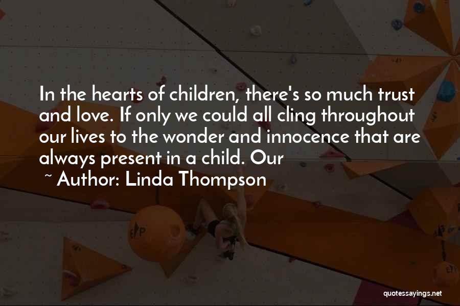 Linda Thompson Quotes 557853