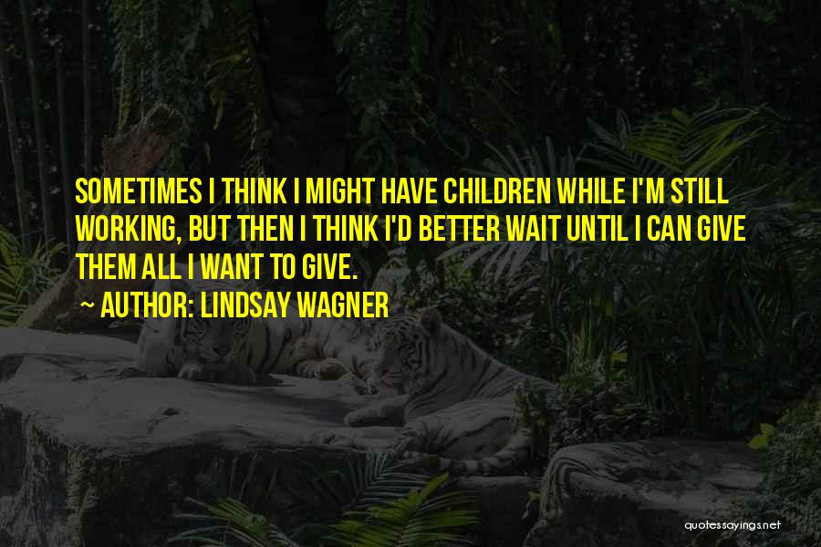 Lindsay Wagner Quotes 469681
