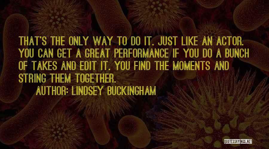 Lindsey Buckingham Quotes 136882