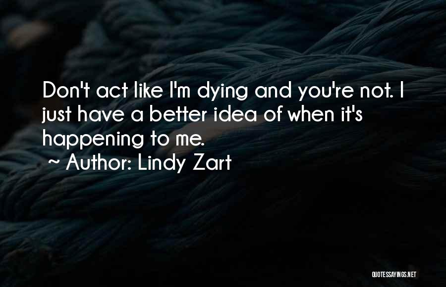 Lindy Zart Quotes 956347