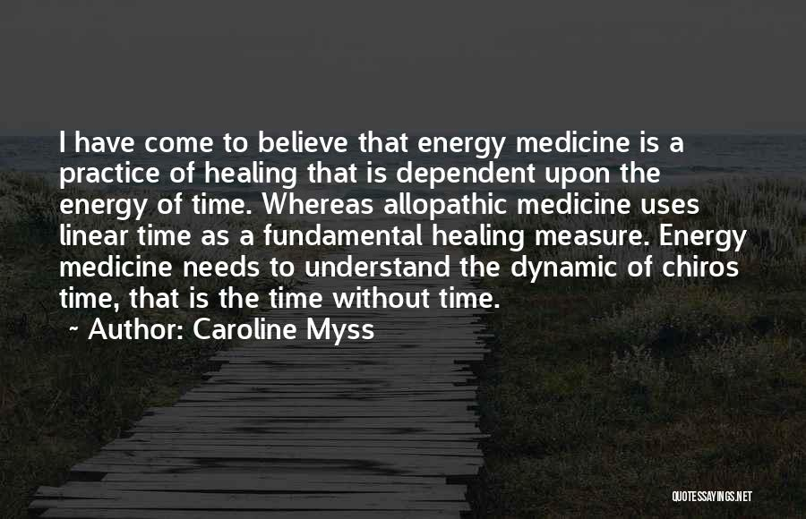 Linear Time Quotes By Caroline Myss