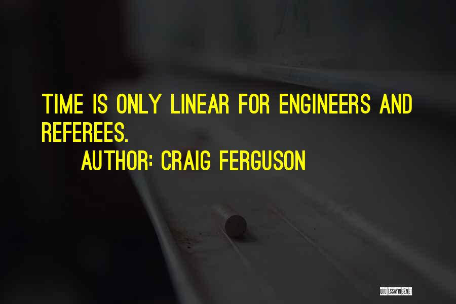 Linear Time Quotes By Craig Ferguson