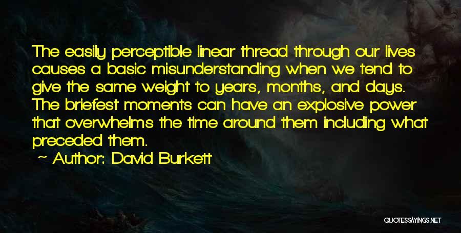 Linear Time Quotes By David Burkett