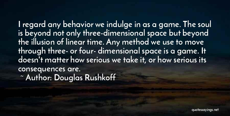 Linear Time Quotes By Douglas Rushkoff