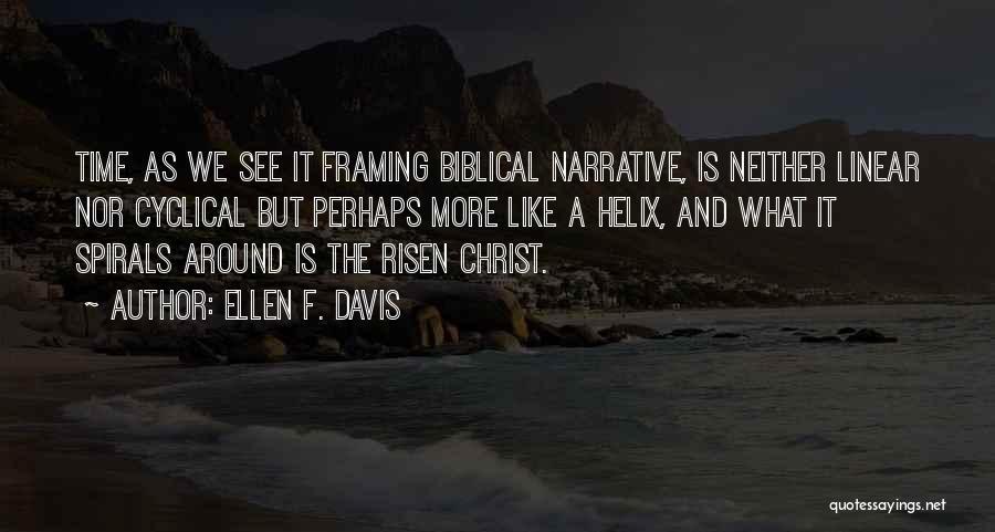 Linear Time Quotes By Ellen F. Davis