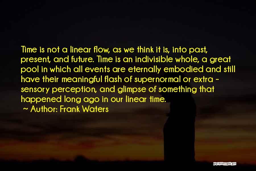 Linear Time Quotes By Frank Waters