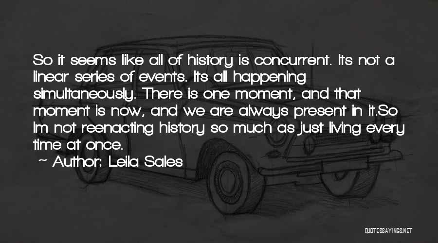 Linear Time Quotes By Leila Sales