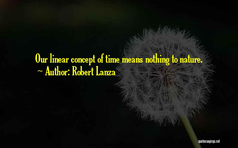 Linear Time Quotes By Robert Lanza