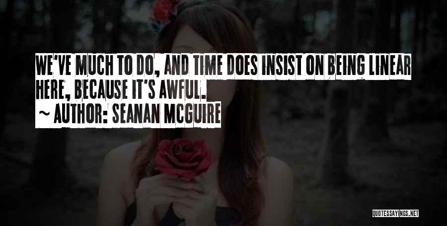 Linear Time Quotes By Seanan McGuire