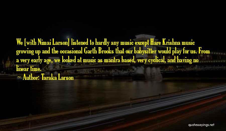 Linear Time Quotes By Taraka Larson