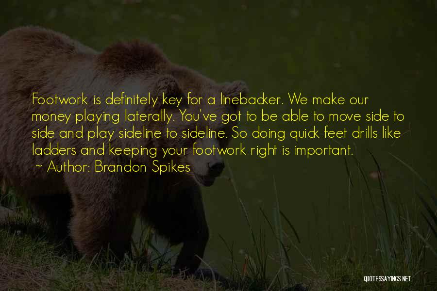 Linebacker Quotes By Brandon Spikes