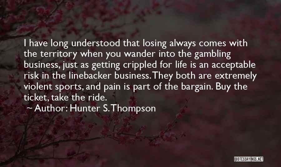 Linebacker Quotes By Hunter S. Thompson