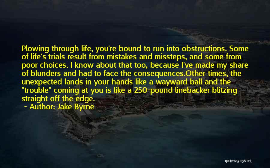 Linebacker Quotes By Jake Byrne