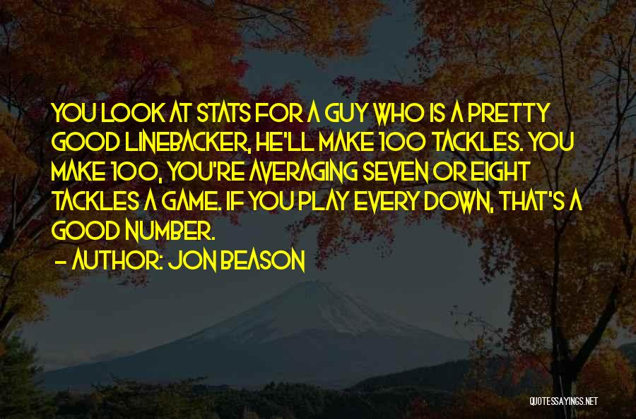 Linebacker Quotes By Jon Beason
