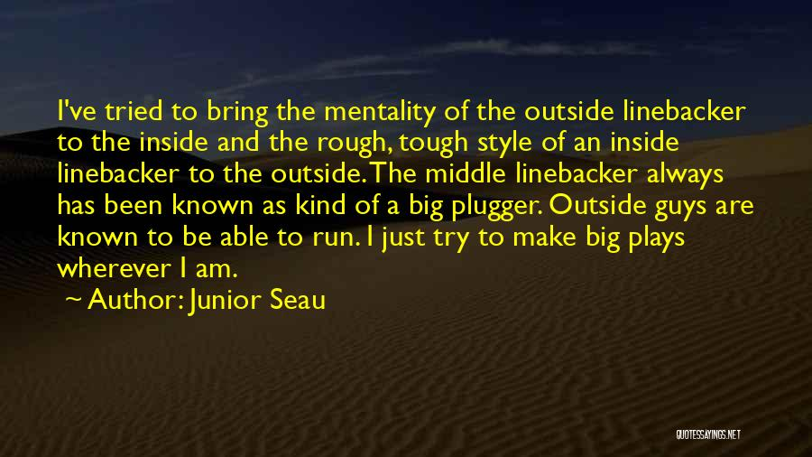 Linebacker Quotes By Junior Seau