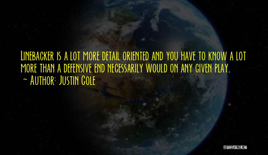 Linebacker Quotes By Justin Cole