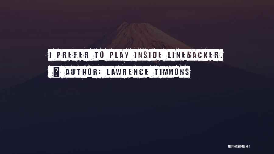 Linebacker Quotes By Lawrence Timmons
