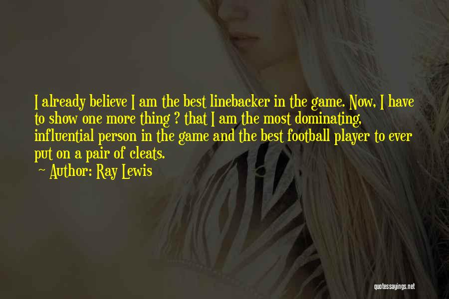 Linebacker Quotes By Ray Lewis